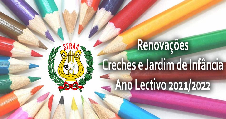 Renovações Ano lectivo 2021/2022 – Creches e Jardim de Infância