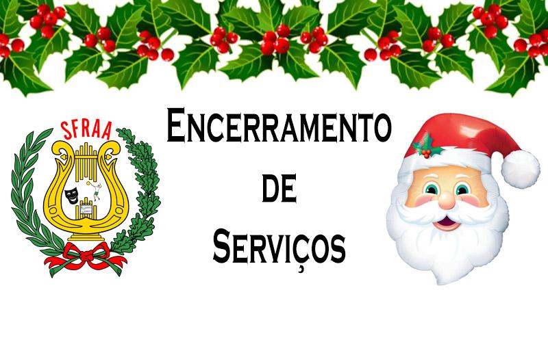 Encerramento de Serviços – Quadra Natalícia
